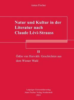 Natur und Kultur in der Literatur nach Claude Lévi-Strauss von Fischer,  Anton