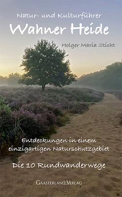 Natur- und Kulturführer Wahner Heide von Sticht,  Holger Maria