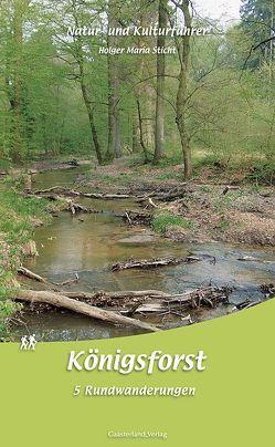 Natur- und Kulturführer Königsforst von Sticht,  Holger M