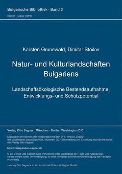 Natur- und Kulturlandschaften Bulgariens von Grunewald,  Karsten, Stoilov,  Dimitar