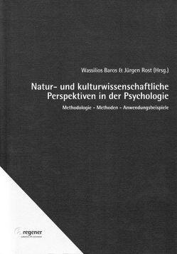 Natur- und kulturwissenschaftliche Perspektiven in der Psychologie von Baros,  Wassilios, Rost,  Jürgen