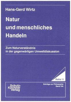 Natur und menschliches Handeln von Wirtz,  Hans G