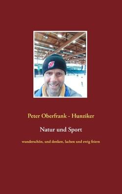 Natur und Sport von Oberfrank-Hunziker,  Peter