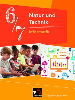 Natur und Technik – Gymnasium Bayern / Natur und Technik 6/7: Informatik von Bergmann,  Dieter, Ehmann,  Susanne, Fauser,  Christian, Hennekes,  Sebastian, Schwarz,  Christian, Schyma,  Sebastian, Wessely,  Stefan
