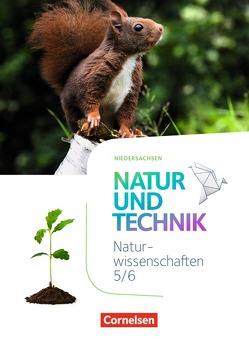 Natur und Technik – Naturwissenschaften: Neubearbeitung – Niedersachsen / 5./6. Schuljahr – Schülerbuch