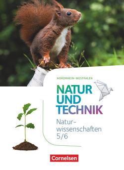 Natur und Technik – Naturwissenschaften: Neubearbeitung – Nordrhein-Westfalen / 5./6. Schuljahr – Schülerbuch