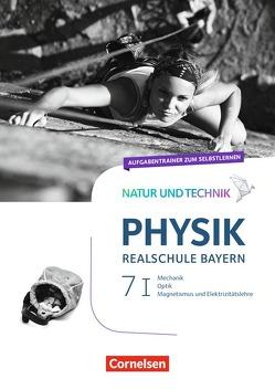 Natur und Technik – Physik Neubearbeitung – Realschule Bayern / Band 7: Wahlpflichtfächergruppe I – Aufgabentrainer zum Selbstlernen von Ungelenk,  Sven