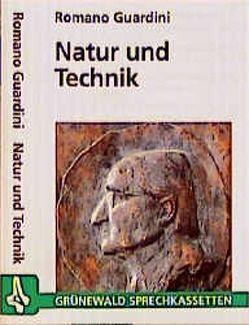 Natur und Technik von Berl-Falkovitz,  Hanna B, Guardini,  Romano, Wuermeling,  Hans B