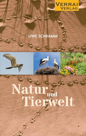 Natur und Tierwelt von Schramm,  Uwe