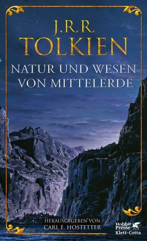 Natur und Wesen von Mittelerde von Held,  Susanne, Hostetter,  Carl F., Pesch,  Helmut W, Tolkien,  J.R.R.