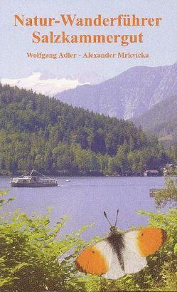 Natur-Wanderführer Salzkammergut von Adler,  Wolfgang, Mrkvicka,  Alexander