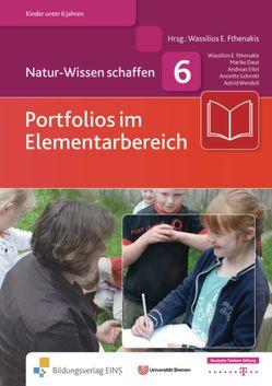 Natur-Wissen schaffen von Daut,  Marike, Eitel,  Andreas, Fthenakis,  Wassilios E., Schmitt,  Annette, Wendell,  Astrid