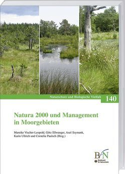 Natura 2000 und Management in Moorgebieten von Ellwanger,  Götz, Paulsch,  Cornelia, Ssymank,  Axel, Ullrich,  Karin, Vischer-Leopold,  Mareike