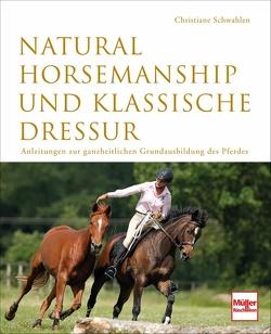 Natural Horsemanship und klassische Dressur von Schwahlen,  Christiane
