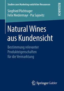 Natural Wines aus Kundensicht von Niedermayr,  Felix, Pöchtrager,  Siegfried, Sajovitz,  Pia