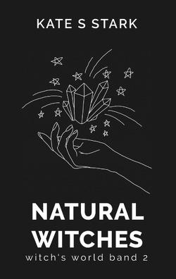 Natural Witches von Stark,  Kate S.