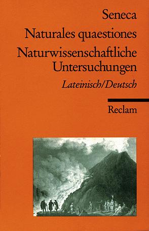 Naturales quaestiones /Naturwissenschaftliche Untersuchungen von Schönberger,  Eva, Schönberger,  Otto, Seneca