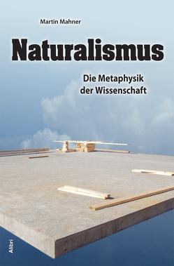 Naturalismus von Mahner,  Martin