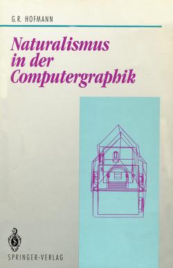 Naturalismus in der Computergraphik von Hofmann,  Georg R.