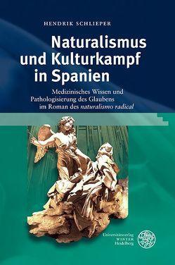 Naturalismus und Kulturkampf in Spanien von Schlieper,  Hendrik