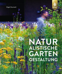 Naturalistische Gartengestaltung von Dunnett,  Nigel
