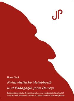 Naturalistische Metaphysik und Pädagogik John Deweys von Choi,  Hoon