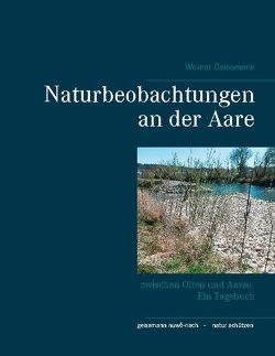 Naturbeobachtungen an der Aare von Geissmann,  Werner