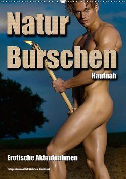 Naturburschen Hautnah (Wandkalender 2018 DIN A2 hoch) von Wehrle & Uwe Frank,  Ralf