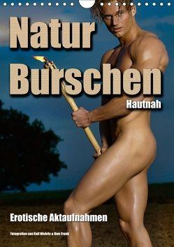 Naturburschen Hautnah (Wandkalender 2018 DIN A4 hoch) von Wehrle & Uwe Frank,  Ralf