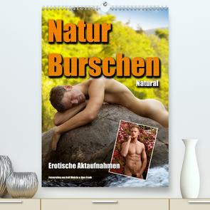 Naturburschen Natural (Premium, hochwertiger DIN A2 Wandkalender 2020, Kunstdruck in Hochglanz) von Fotodesign,  Black&White, Wehrle und Uwe Frank,  Ralf