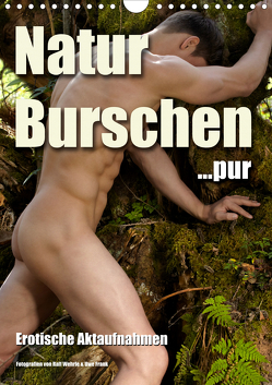 Naturburschen pur (Wandkalender 2020 DIN A4 hoch) von Wehrle und Uwe Frank,  Ralf