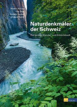Naturdenkmäler der Schweiz von Arnold,  Martin, Decker,  Ronald, Fitze,  Urs, Gerth,  Roland