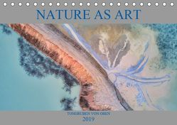 Nature as Art – Tongruben von oben (Tischkalender 2019 DIN A5 quer) von Bundrück,  Peter