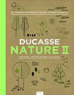 Nature II von Ducasse,  Alain, Neyrat,  Paule, Saintagne,  Christoph