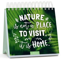 Nature is not a place to visit, it is home von Magunia,  Carolin