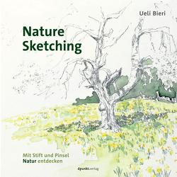 Nature Sketching von Bieri,  Ueli