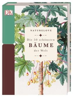 Naturelove. Die 50 schönsten Bäume der Welt von Marsh,  Steve