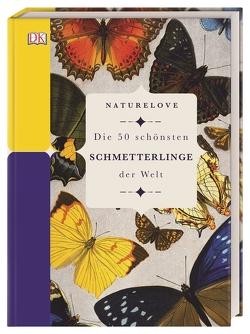 Naturelove. Die 50 schönsten Schmetterlinge der Welt von Lowen,  James