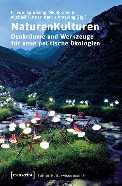 NaturenKulturen von Amelang,  Katrin, Flitner,  Michael, Gesing,  Friederike, Knecht,  Michi