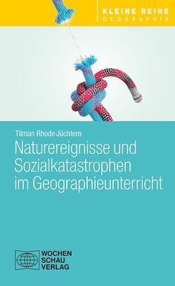Naturereignisse und Sozialkatastrophen von Rhode-Jüchtern,  Prof. Dr. Tilman