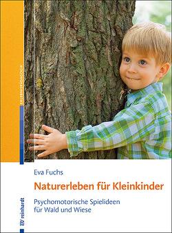 Naturerleben für Kleinkinder von Fuchs,  Eva