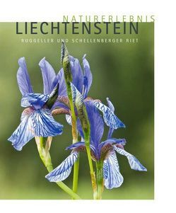 Naturerlebnis Liechtenstein von Broggi,  Mario F, Heeb,  Josef, Nescher,  Marco, Roser,  Xaver