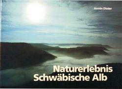 Naturerlebnis Schwäbische Alb von Dieter,  Armin