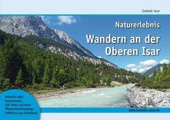 Naturerlebnis Wandern an der Oberen Isar von Auer,  Isabelle
