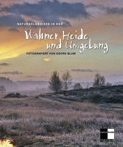 Naturerlebnisse in der Wahner Heide und Umgebung von Blum,  Georg, Heimig,  Hans Dieter, Pape,  Jörg