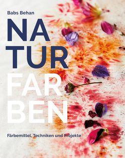 Naturfarben von Behan,  Babs, Lightbody,  Kim, Schumitz,  Angela