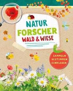 Naturforscher Wald & Wiese – Sammeln, Bestimmen, Einkleben