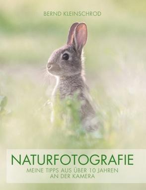 Naturfotografie von Kleinschrod,  Bernd