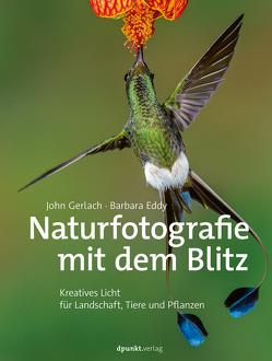 Naturfotografie mit dem Blitz von Eddy,  Barbara, Gerlach,  John, Neumeyer,  Heico