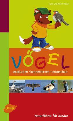 Naturführer für Kinder: Vögel von Hecker,  Frank, Hecker,  Katrin